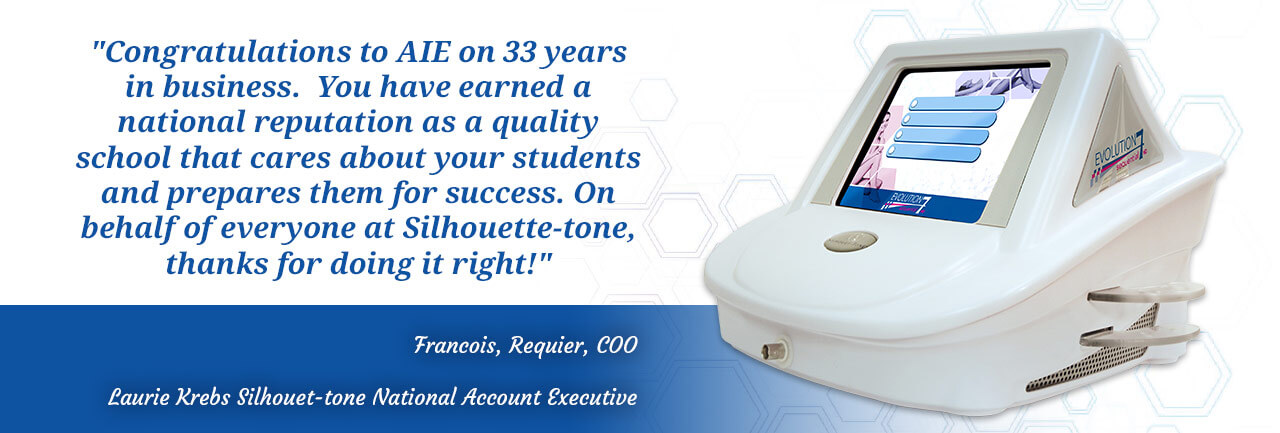 'Congratulations to AIE on 33 years in business. You have earned a national reputation as a quality school that cares about your students and prepares them for success. On behalf of everyone at Silhouet-tone, thanks for doing it right!' - Francois, Requier, COO. Laurie Krebs Silhouet-tone National Account Executive
